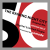 THE RAINING NIGHT CITY